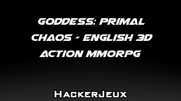 Goddess: Primal Chaos - English 3D Action MMORPG Hack