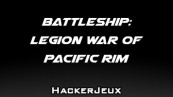 Battleship: Legion War of Pacific Rim Triche