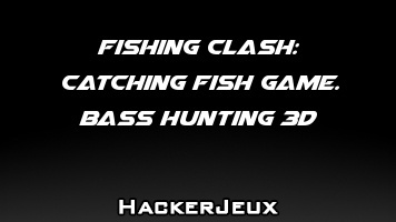 Fishing Clash: Catching Fish Game. Bass Hunting 3D Hack