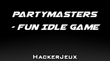 Partymasters - Fun Idle Game Hack