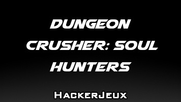 Dungeon Crusher: Soul Hunters Hack