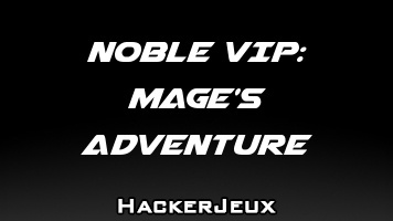 Noble VIP: Mage's Adventure Hack