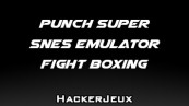 Punch SUPER SNES EMULATOR Fight Boxing Triche